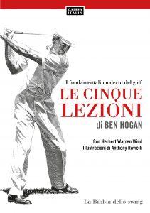 le-cinque-lezioni-di-ben-hogan-i-fondamentali-moderni-del-golf